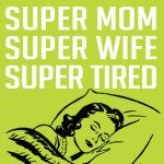 Tips to Help Tired Moms Sleep Better