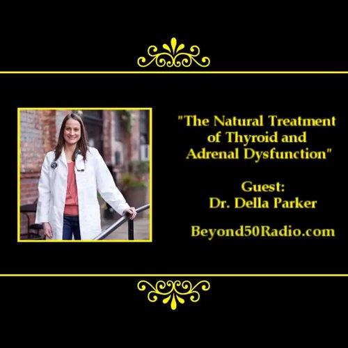 Dr Della Parker_Natural_Treatment_thyroid_adrenal_dysfunction